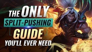 The ONLY Split-Pushing Guide You'll EVER NEED - League of Legends Season 9