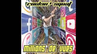 """ROCKIN' SQUAT """"Millions De Vues"""" (Son Officiel)"""