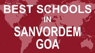 Best Schools in Sanvordem, Goa   CBSE, Govt, Private, International