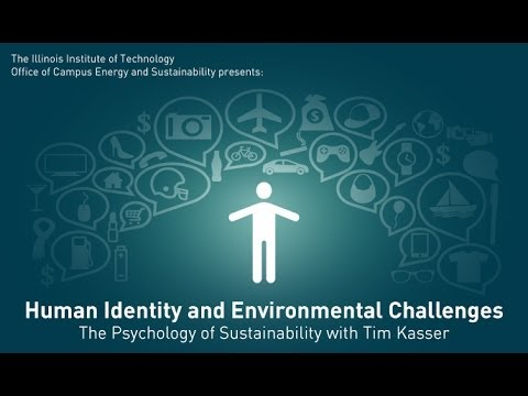 Human Identity and Environmental Challenges: The Psychology of Sustainability with Tim Kasser