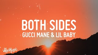 Gucci Mane - Both Sides (Lyrics) (feat. Lil Baby)