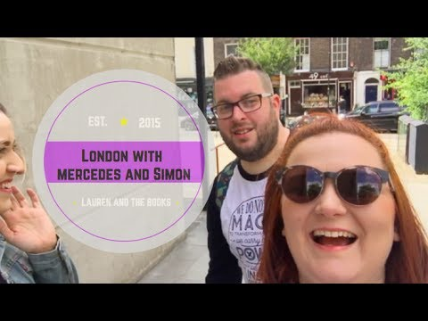 London with Simon and Mercedes and Book Haul | Lauren and the Books