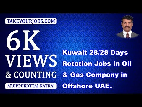 KUWAIT 28 /28 DAYS  ROTATION JOBS IN OIL GAS COMPANY IN UAE JOBS IN OFFSHORE | Www.Takeyourjobs.com