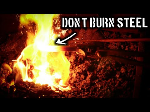Don't Burn Your Steel!