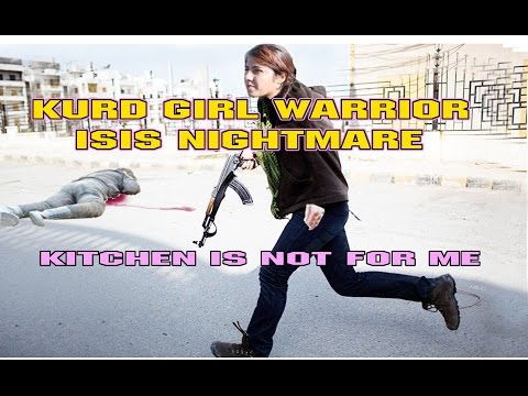 KURD FEMALE PESHMERGA FIGHTERS - ISIS NIGHTMARE ☆