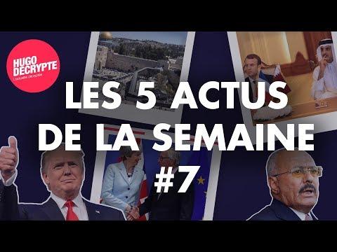 JÉRUSALEM, TRUMP, MACRON AU QATAR... RÉSUMÉ DES 5 ACTUS DE LA SEMAINE #7