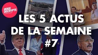 JERUSALEM, TRUMP, MACRON AU QATAR, YEMEN... RÉSUMÉ DES 5 ACTUS DE LA SEMAINE #7