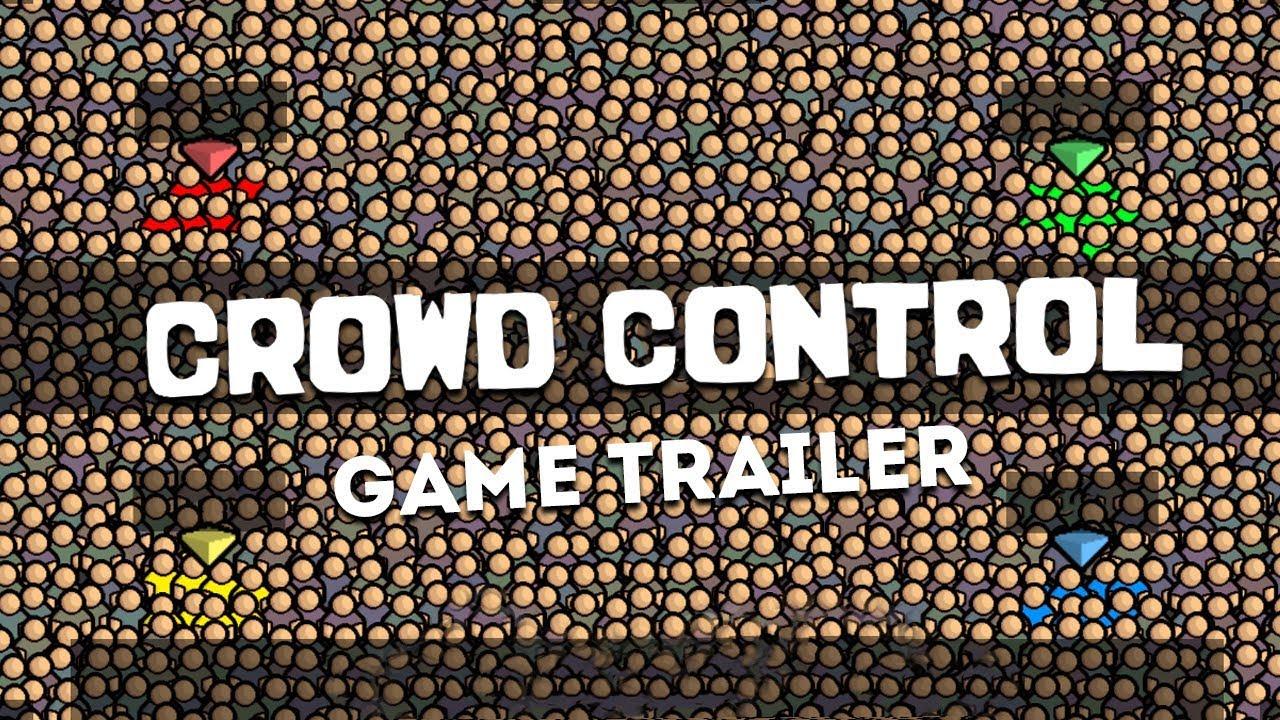 Crowd Control (Free Steam Game Trailer ...
