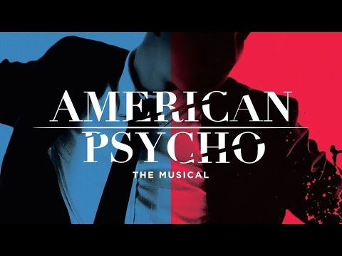 Inside American Psycho the Musical & the Film SO B. IT