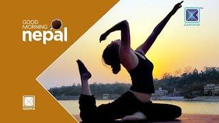 International Day of Yoga | Lila Lamichhane | Yoga Instructor | Good Morning Nepal - 21 June 2018