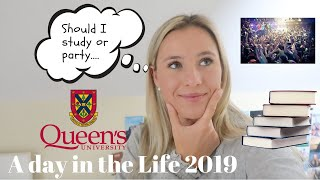 A DAY IN THE LIFE OF A QUEEN'S UNIVERSITY STUDENT 2019