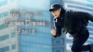 Video My Top 10 Korean Dramas of 2015 download MP3, 3GP, MP4, WEBM, AVI, FLV April 2018
