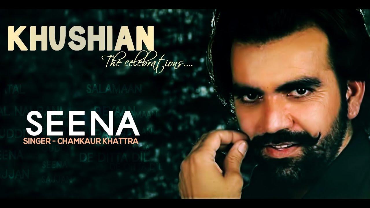 Download Chamkaur Khattra - Seena