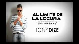 Tony Dize - Al Limite De La Locura (Merengue Version)