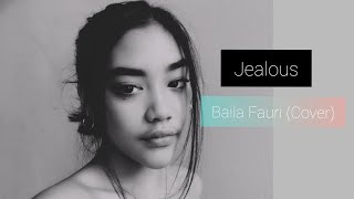 Jealous - Labrinth (Cover by Baila Fauri) LIVE INSTAGRAM