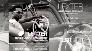 Lexter - Never Gonna Give You Up (Sweet Sensation) (DJ THT Remix Edit)