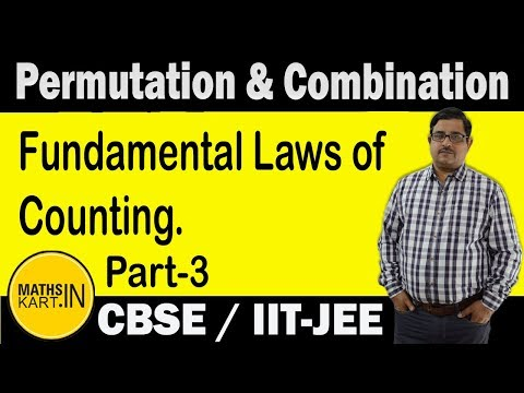Permutation & Combination | PART-03 | Fundamental Laws of Counting | XI- IIT JEE.