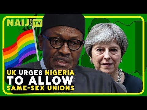 Nigeria News: The UK Urges Nigeria To Allow Same-Sex Marriages | Naij.com TV