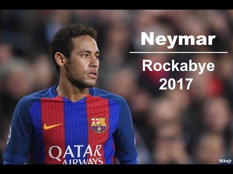 Neymar - Rockabye | Skills & Goals | 2017 HD