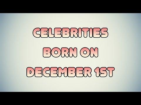 Celebrities born on December 1st
