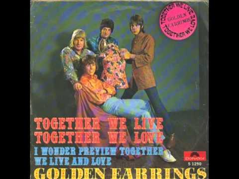 Golden Earrings Together We Live Together We Love