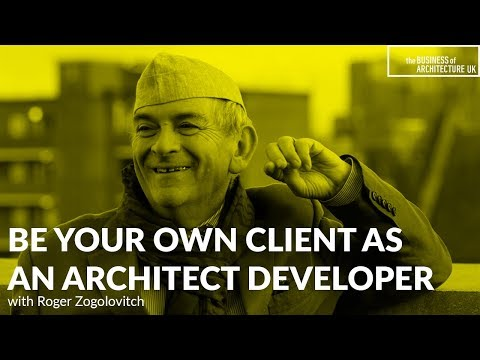 007: Be Your Own Client with Independent Property Developer, Roger Zogolovitch