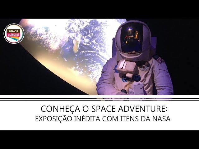 Conheça o SPACE ADVENTURE: Exposição inédita com itens da NASA!