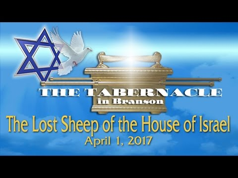 The Lost Sheep Of The House Of Israel 4/1/17