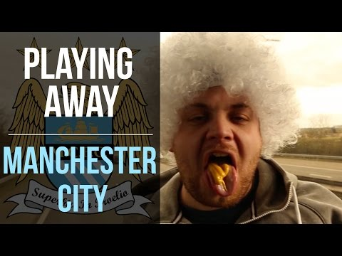 Are Manchester City fans the most passionate?   Playing Away