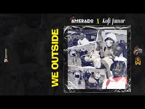 Amerado x Kofi Jamar - We Outside (Audio Slide)