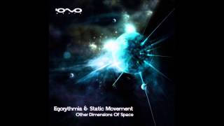 Egorythmia & Static Movement - Other Dimensions of Space ᴴᴰ