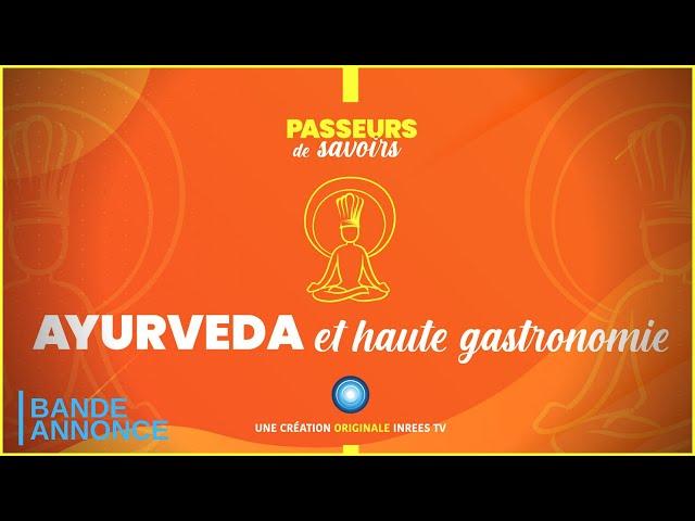Passeurs de Savoirs - Ayurvéda et haute gastronomie (Bande-annonce)