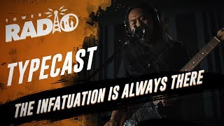 Watch Typecast The Infatuation Is Always There video