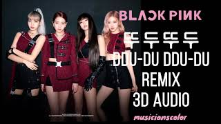 [3D AUDIO] BLACKPINK - 뚜두뚜두 ' DDU-DU DDU-DU' (Remix)