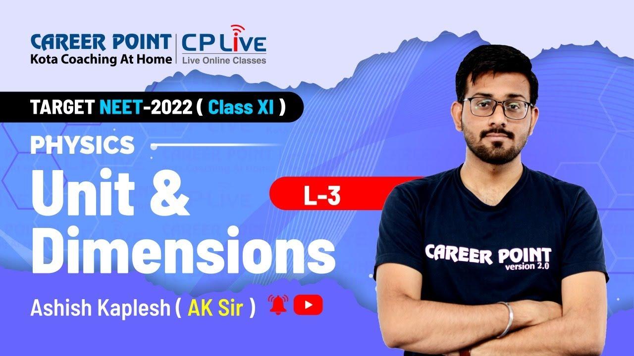 Unit & Dimensions | L-3 | XI Students | NEET | Physics | Ashish Kaplesh (AK) Sir | Career Point Kota