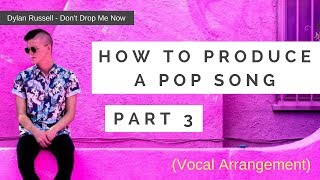 How To Make A Pop Song  (Pt. 3 of 6) Song Arranging