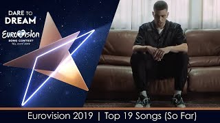 Eurovision 2019 | Top 19 Songs (So Far)