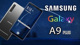 Samsung Galaxy A9 PLUS - First Look, Specifications, Official Video, Price (Concept)