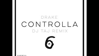 Dj Taj ~ Controlla (Remix) {DOWNLOAD LINK IN DESCRIPTION}