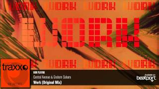 Central Avenue & Graham Sahara - Work (Seamless Traxx)