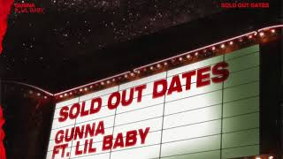 Gunna - Sold Out Dates ft. Lil Baby [ Audio]