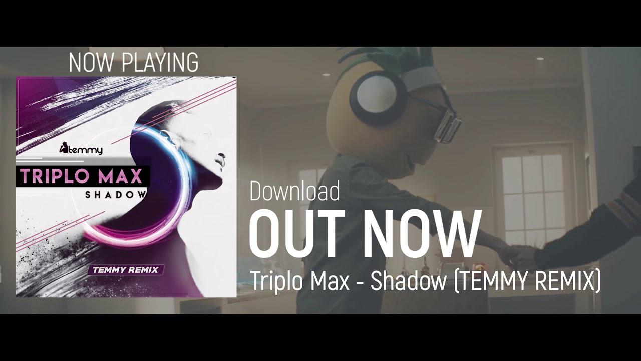 Triplo Max - Shadow (Temmy Remix)