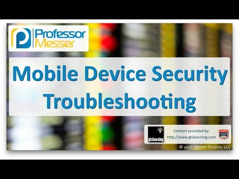 Descargar video de Mobile Device Security Troubleshooting - CompTIA A+ 220-902 - 4.4