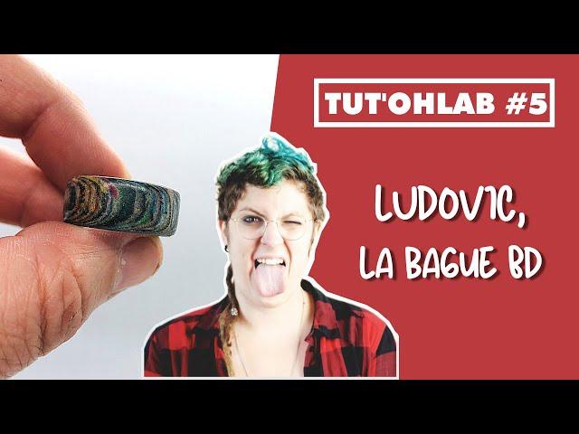 Tut'Ohlab #5   Ludovic, la bague BD