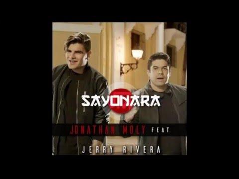 Sayonara (LETRA) - Jonathan Moly Ft. Jerry Rivera