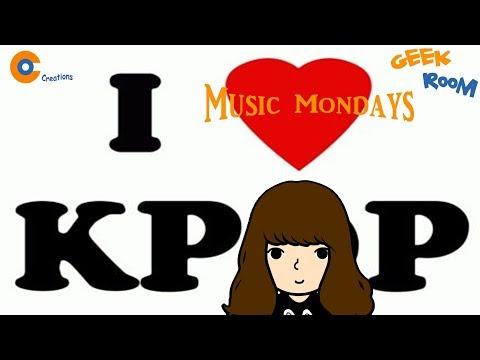 Geek Room | Music Mondays - Kpop