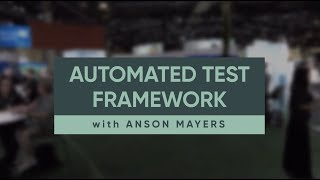 FAQ & What's New in London | Automated Test Framework with Anson Mayers