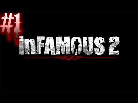 Let's Play Infamous 2 - Part 1