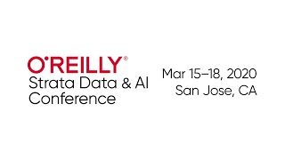 What's new at O'Reilly Strata & AI Conference 2020 (San Jose, CA)