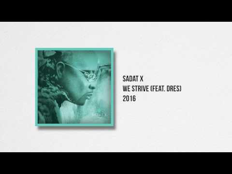 Sadat X - We Strive (feat. Dres)